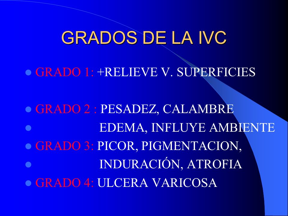 GRADOS DE LA IVC GRADO 1: +RELIEVE V. SUPERFICIES