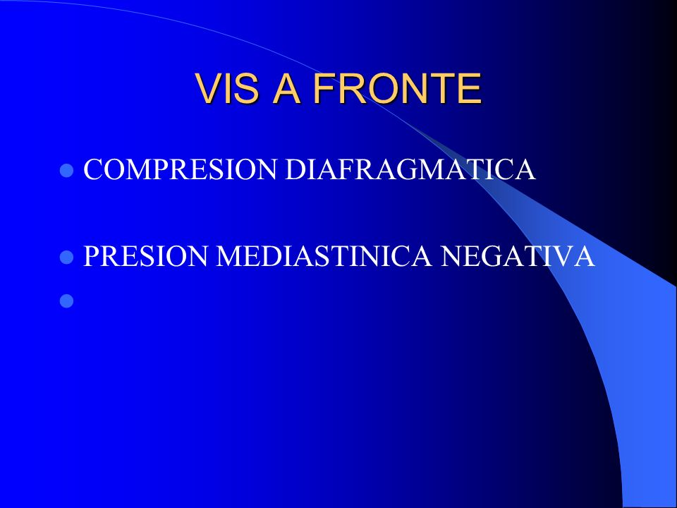 VIS A FRONTE COMPRESION DIAFRAGMATICA PRESION MEDIASTINICA NEGATIVA