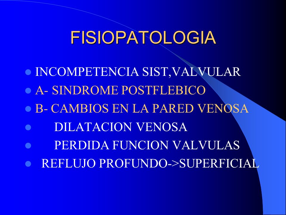 FISIOPATOLOGIA INCOMPETENCIA SIST,VALVULAR A- SINDROME POSTFLEBICO
