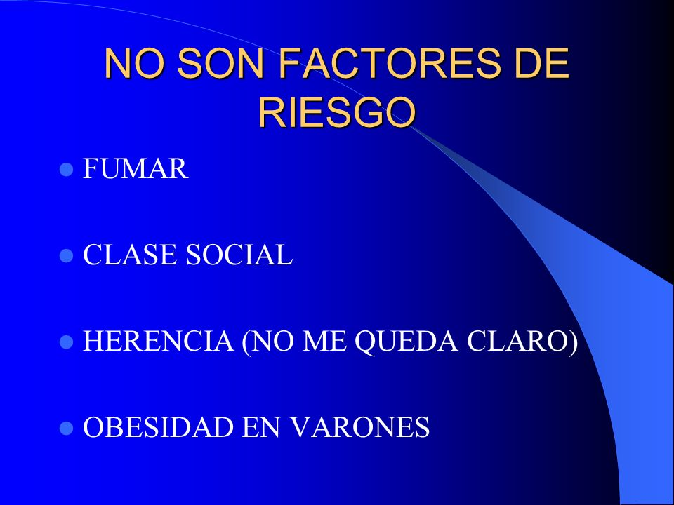 NO SON FACTORES DE RIESGO