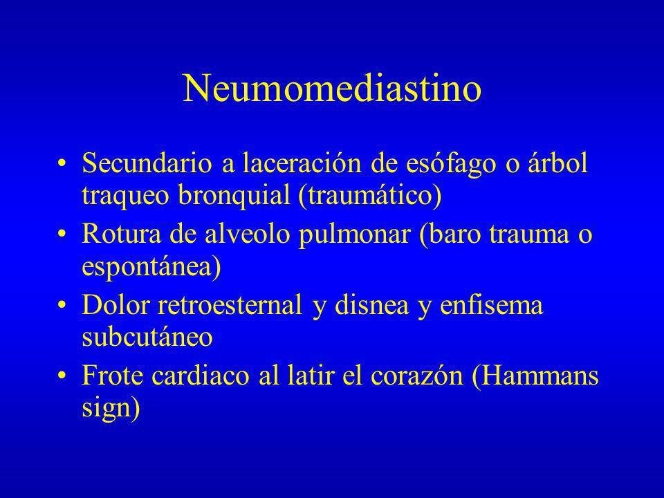 Neumomediastino Secundario a laceración de esófago o árbol traqueo bronquial (traumático) Rotura de alveolo pulmonar (baro trauma o espontánea)