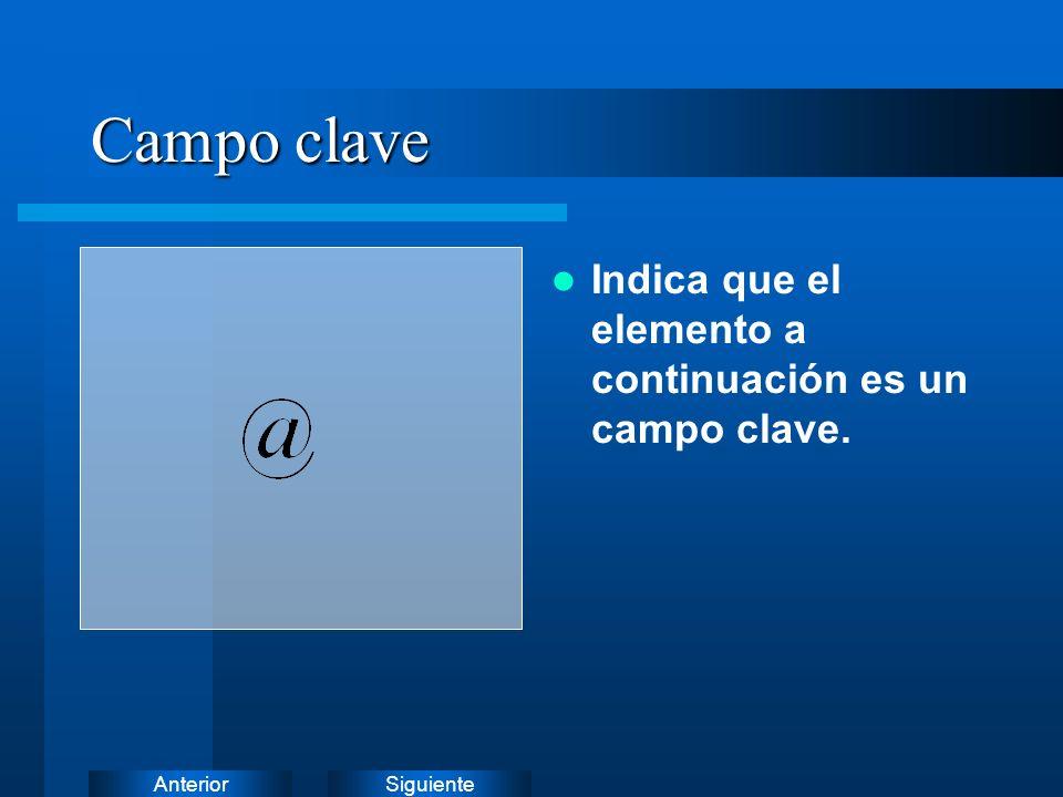 Campo clave Indica que el elemento a continuación es un campo clave.