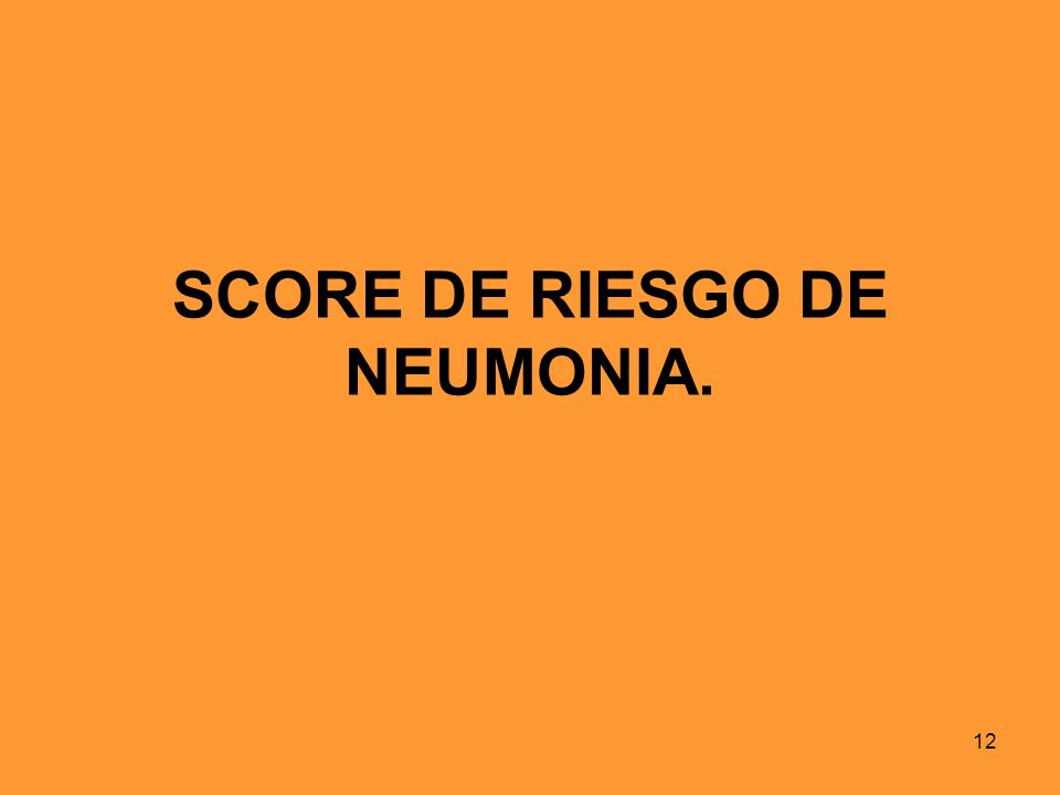 SCORE DE RIESGO DE NEUMONIA.