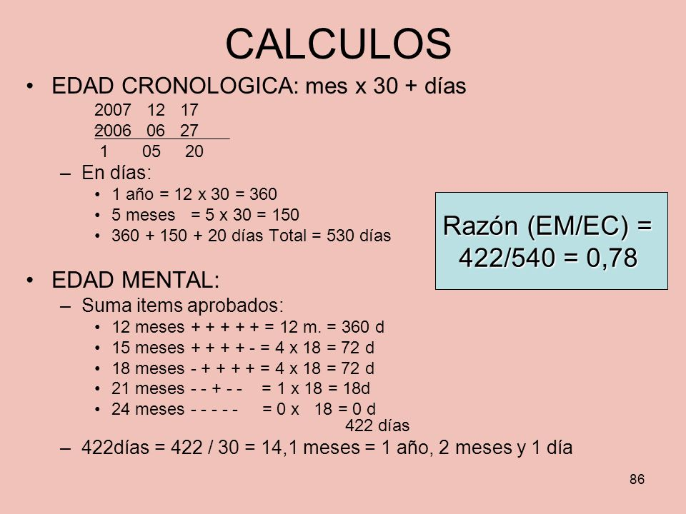CALCULOS Razón (EM/EC) = 422/540 = 0,78