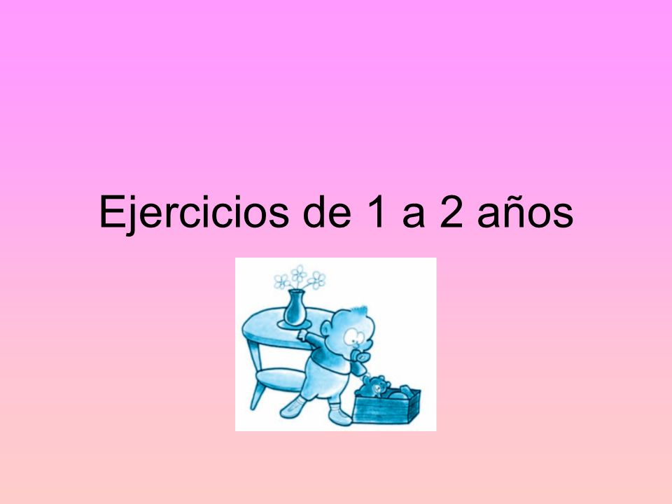 Ejercicios de 1 a 2 años