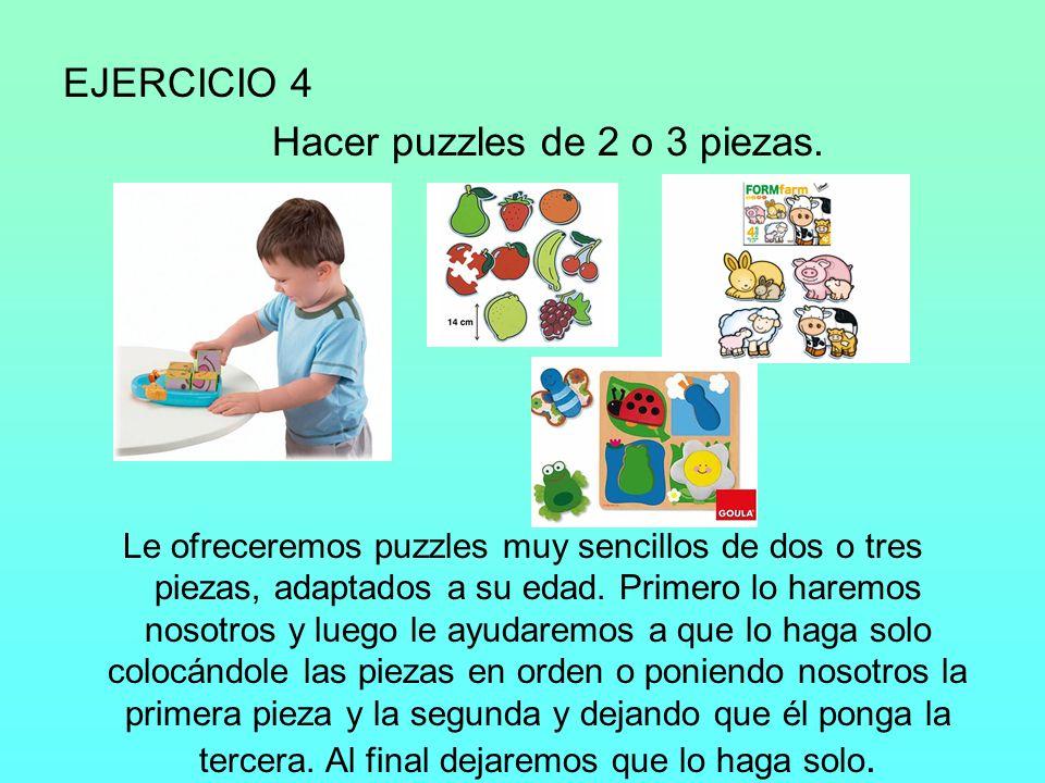Hacer puzzles de 2 o 3 piezas.