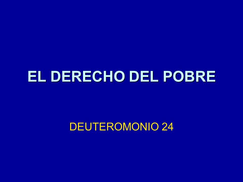 EL DERECHO DEL POBRE DEUTEROMONIO 24