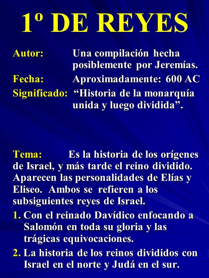 1º DE REYES Autor: Una compilación hecha posiblemente por Jeremías.