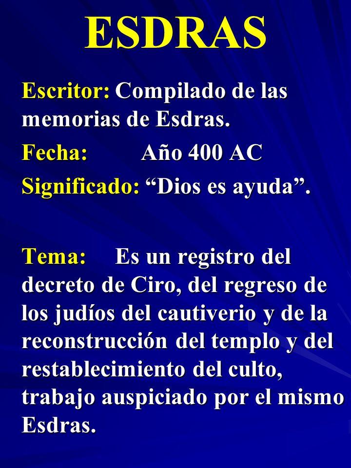 ESDRAS Escritor: Compilado de las memorias de Esdras.
