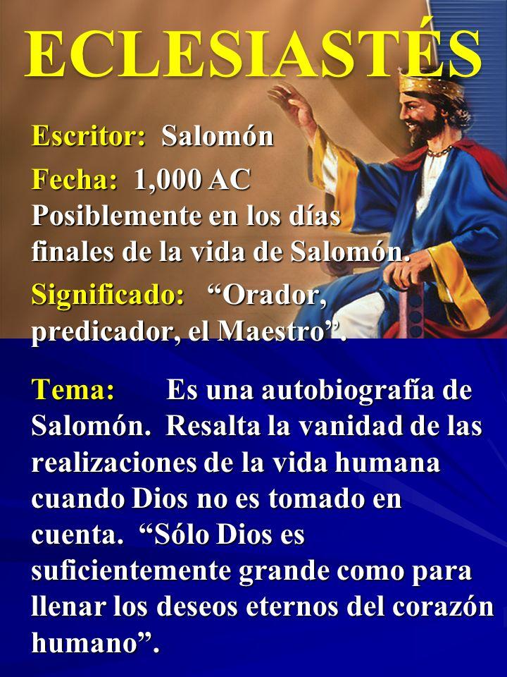 ECLESIASTÉS Escritor: Salomón