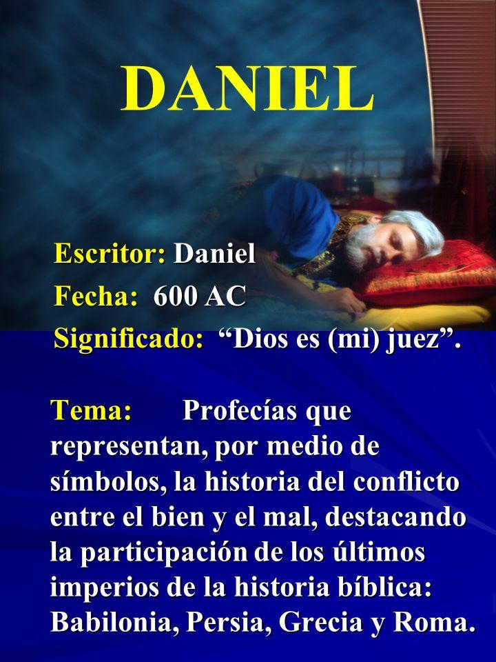 DANIEL Escritor: Daniel Fecha: 600 AC