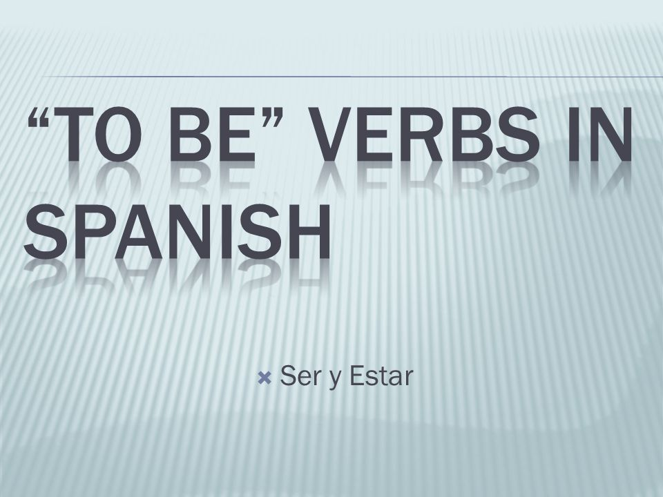 To Be verbs in Spanish