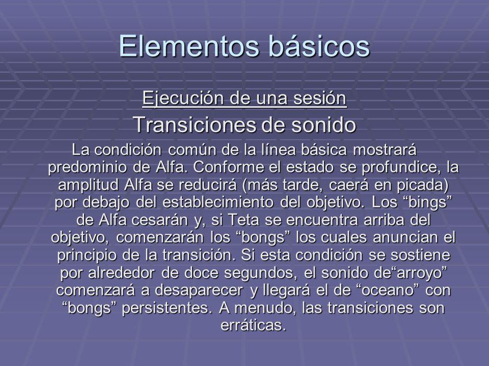 Elementos básicos Transiciones de sonido Ejecución de una sesión