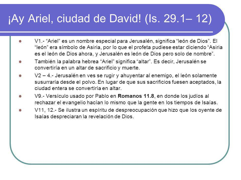 ¡Ay Ariel, ciudad de David! (Is. 29.1– 12)