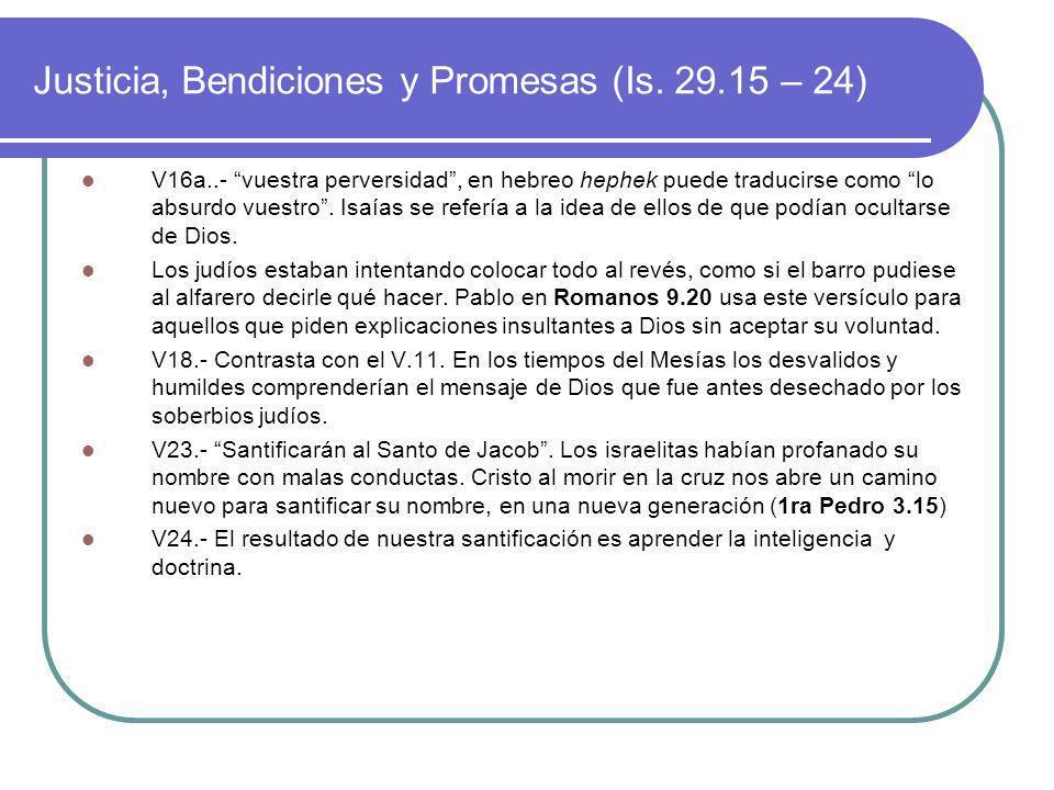 Justicia, Bendiciones y Promesas (Is. 29.15 – 24)