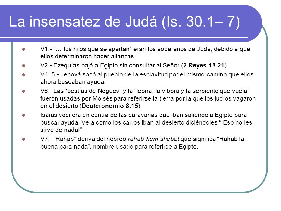La insensatez de Judá (Is. 30.1– 7)