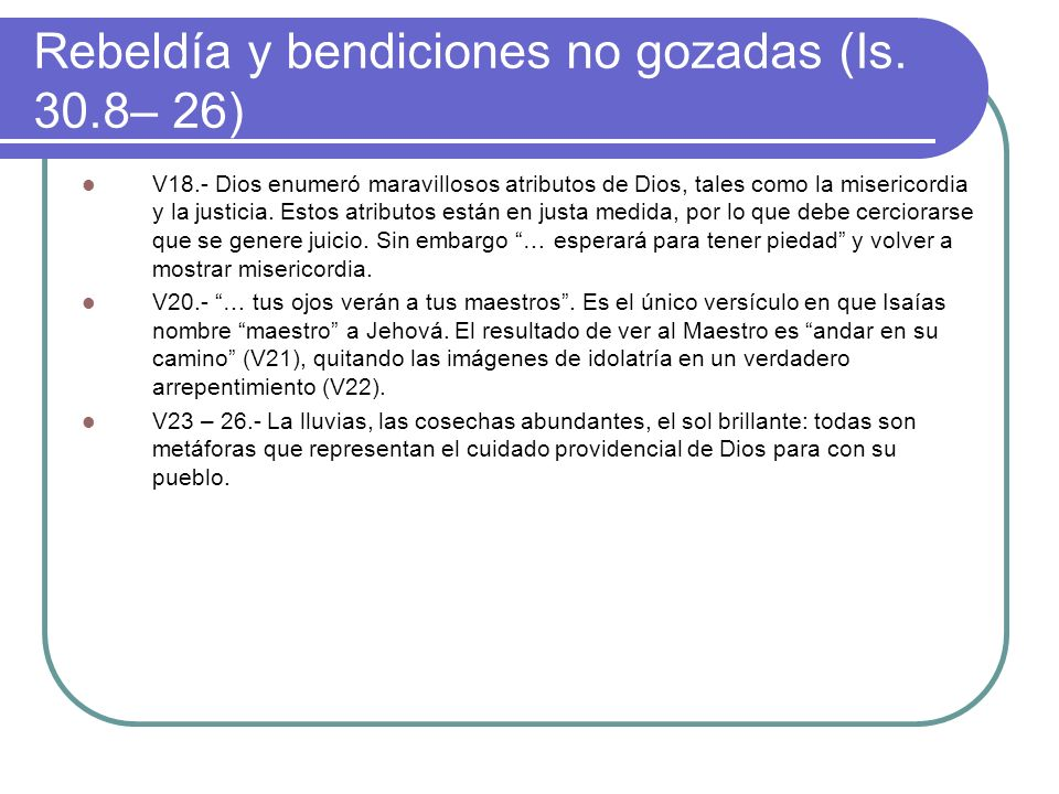 Rebeldía y bendiciones no gozadas (Is. 30.8– 26)