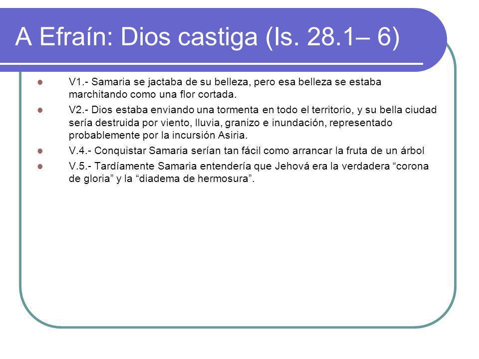 A Efraín: Dios castiga (Is. 28.1– 6)