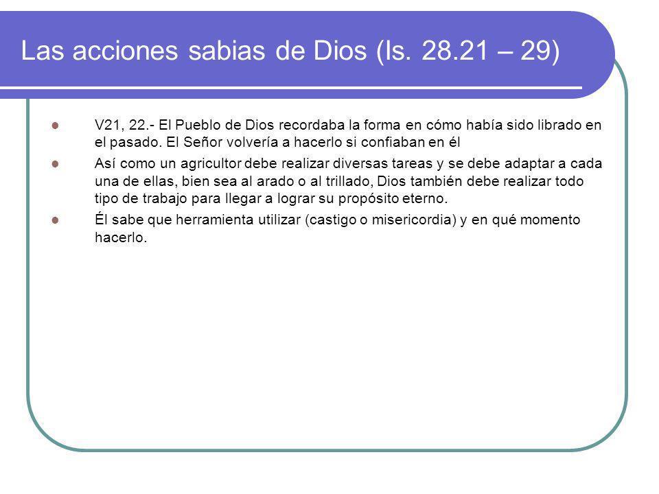 Las acciones sabias de Dios (Is. 28.21 – 29)