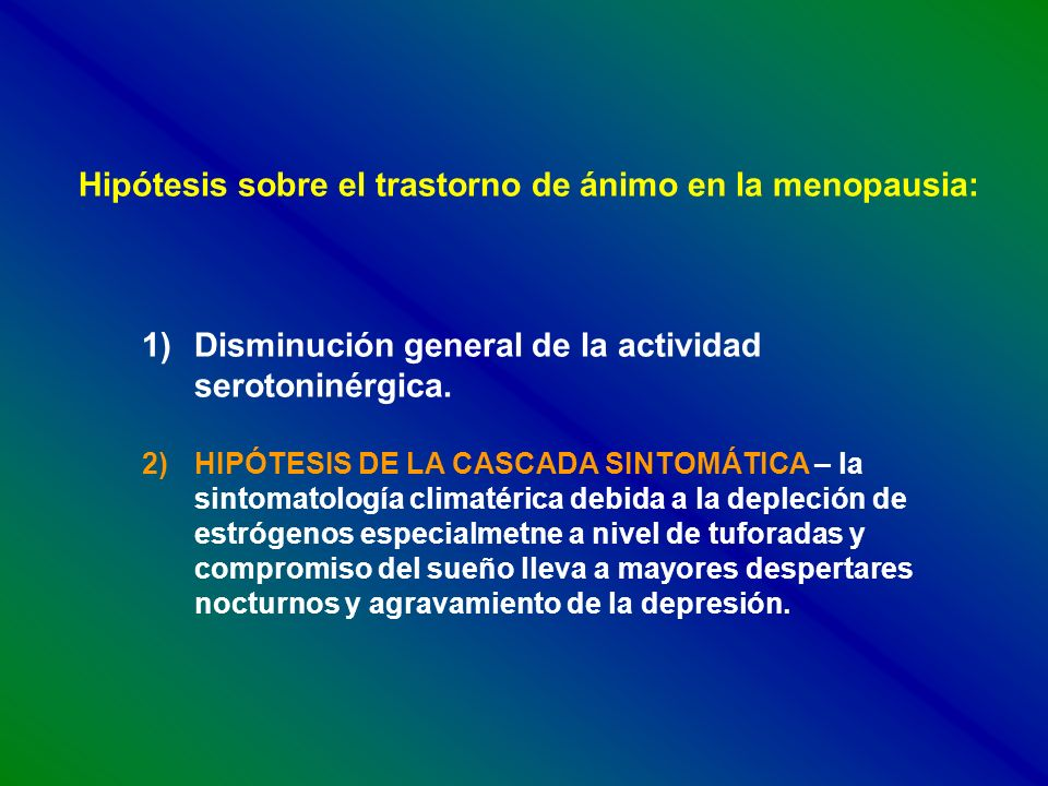 Hipótesis sobre el trastorno de ánimo en la menopausia: