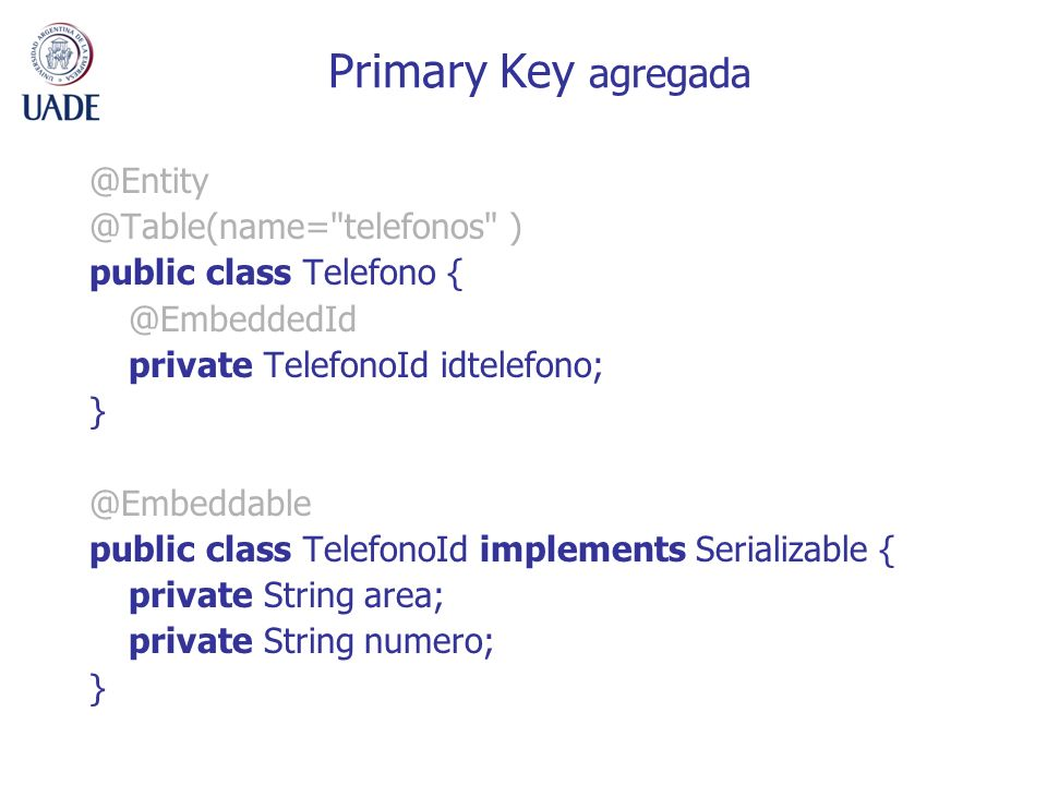 Primary Key agregada @Entity @Table(name= telefonos )