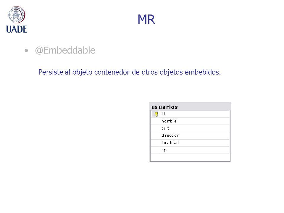MR @Embeddable Persiste al objeto contenedor de otros objetos embebidos.