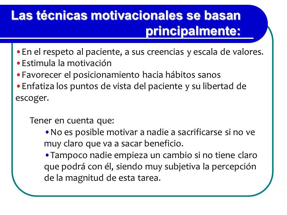 Las técnicas motivacionales se basan principalmente: