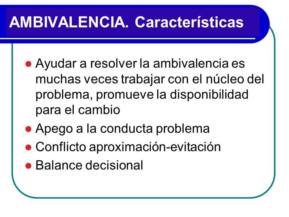 AMBIVALENCIA. Características