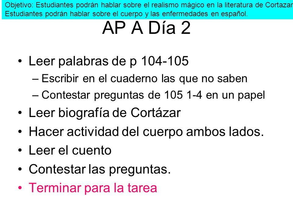 AP A Día 2 Leer palabras de p 104-105 Leer biografía de Cortázar
