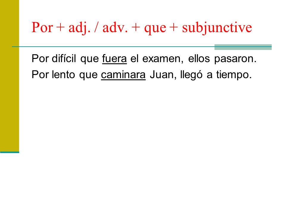 Por + adj. / adv. + que + subjunctive