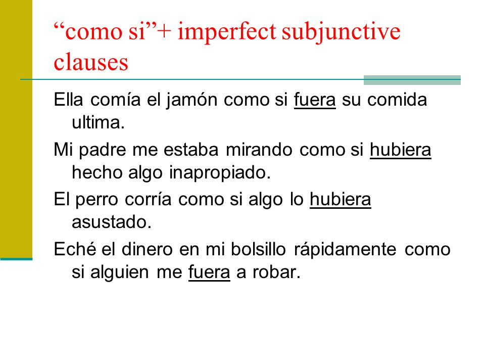 como si + imperfect subjunctive clauses