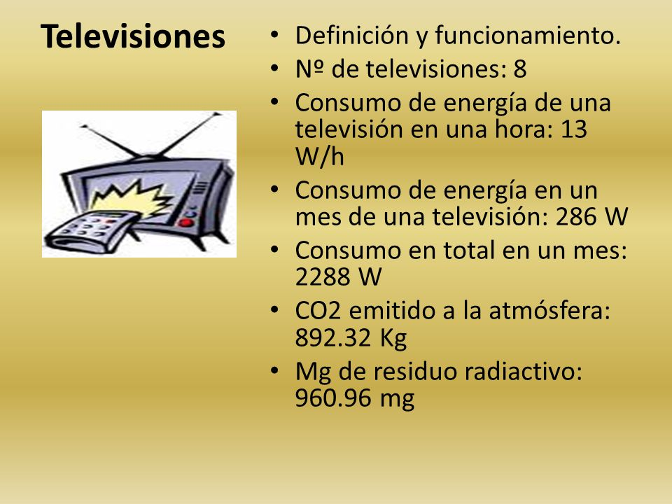 Televisiones Definición y funcionamiento. Nº de televisiones: 8