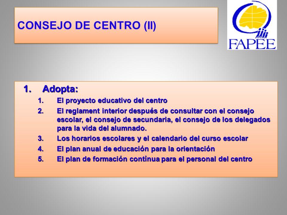 CONSEJO DE CENTRO (II) Adopta: El proyecto educativo del centro