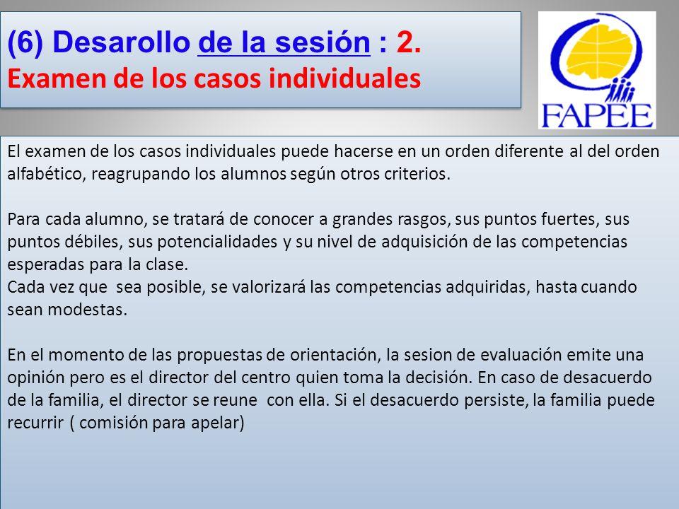 (6) Desarollo de la sesión : 2. Examen de los casos individuales
