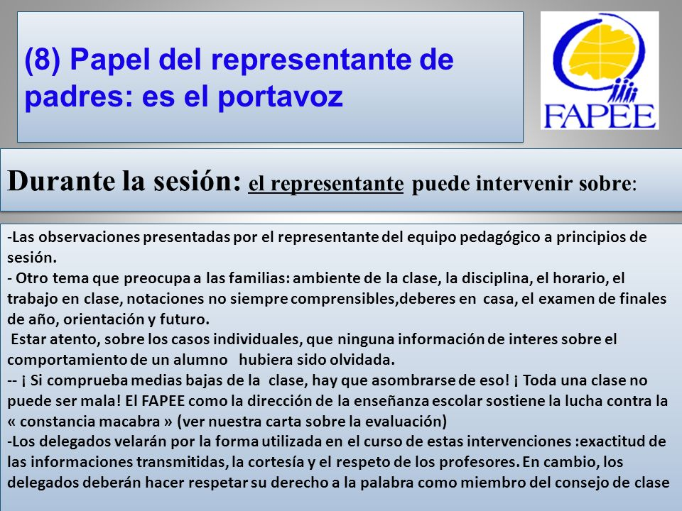 Durante la sesión: el representante puede intervenir sobre: