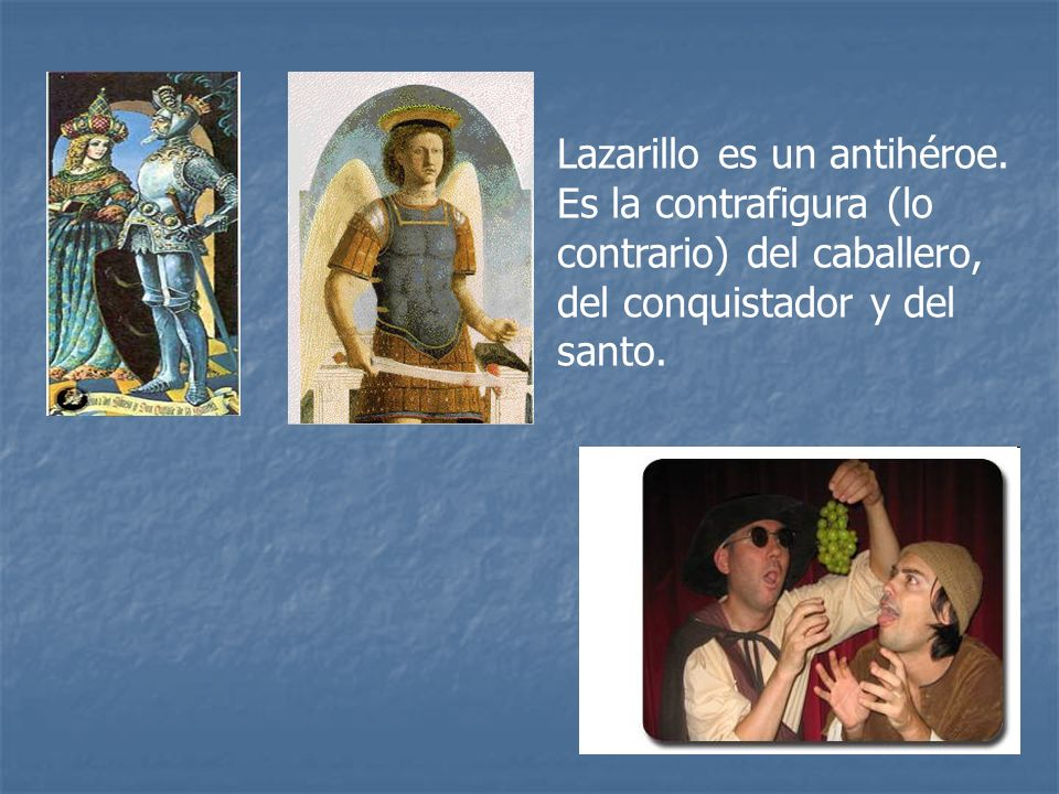 Lazarillo es un antihéroe