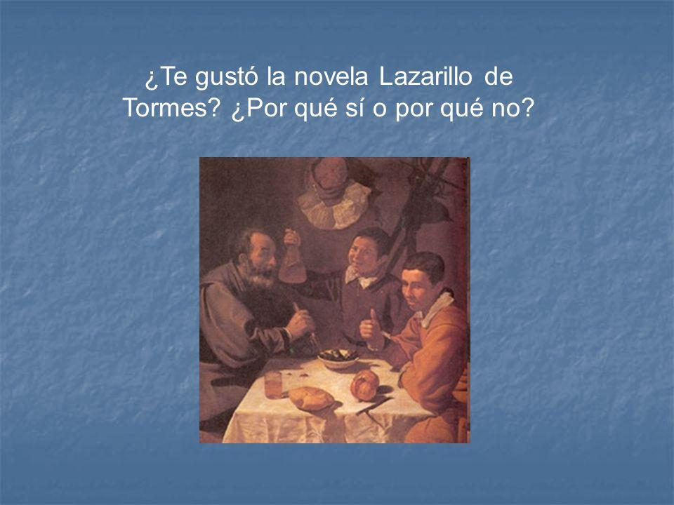 ¿Te gustó la novela Lazarillo de Tormes ¿Por qué sí o por qué no