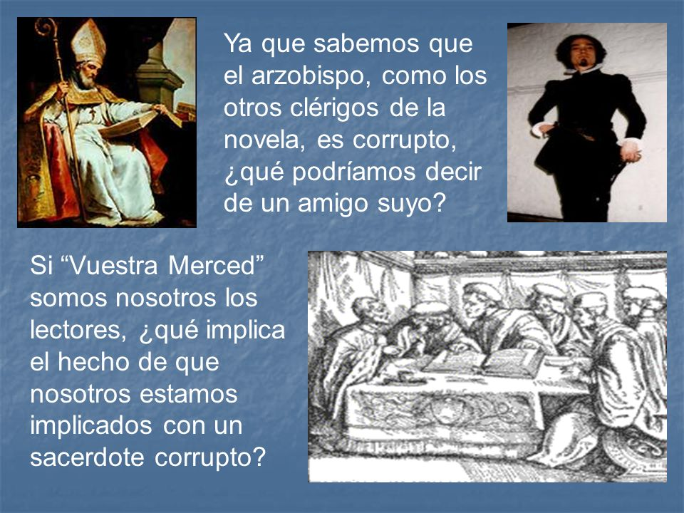 Ya que sabemos que el arzobispo, como los otros clérigos de la novela, es corrupto, ¿qué podríamos decir de un amigo suyo