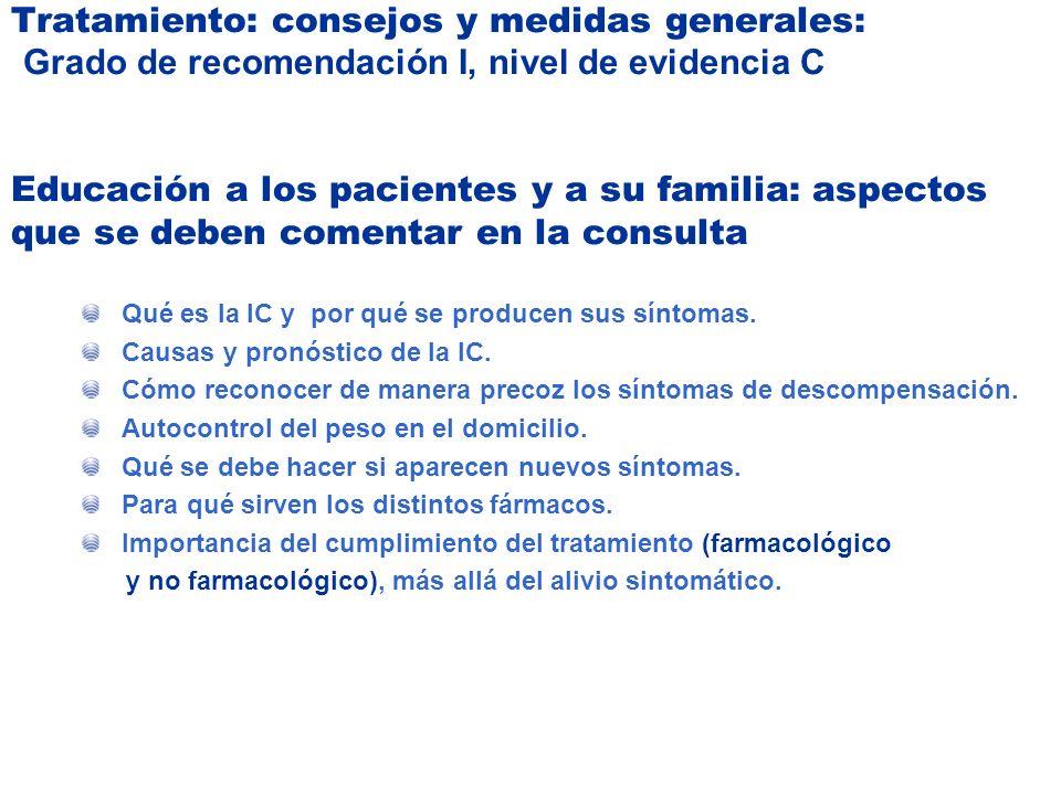 Tratamiento: consejos y medidas generales: Grado de recomendación I, nivel de evidencia C Educación a los pacientes y a su familia: aspectos que se deben comentar en la consulta
