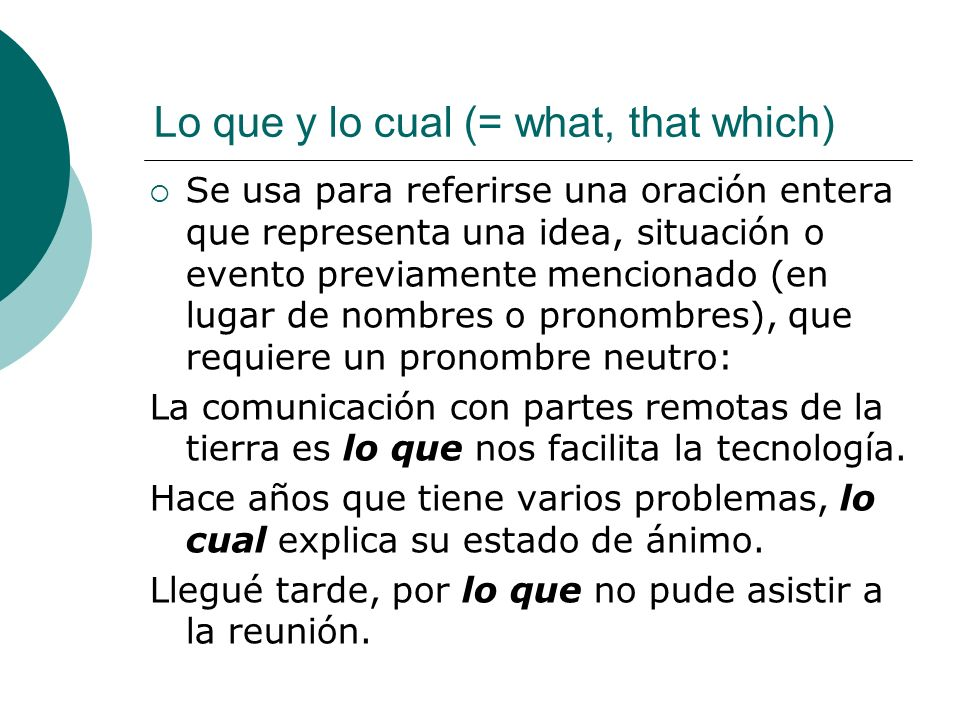 Lo que y lo cual (= what, that which)