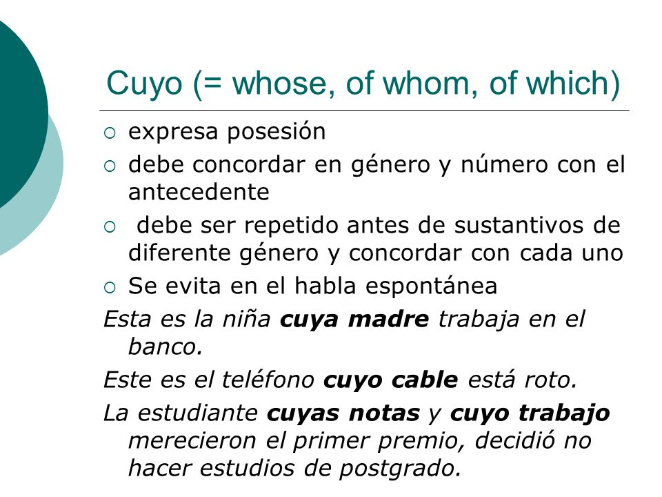 Cuyo (= whose, of whom, of which)