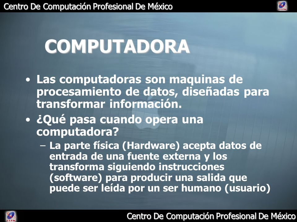 COMPUTADORA Las computadoras son maquinas de procesamiento de datos, diseñadas para transformar información.