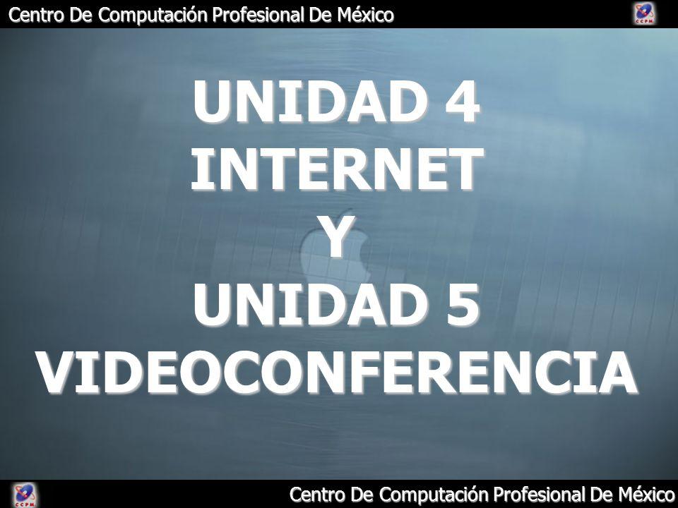 UNIDAD 4 INTERNET Y UNIDAD 5 VIDEOCONFERENCIA