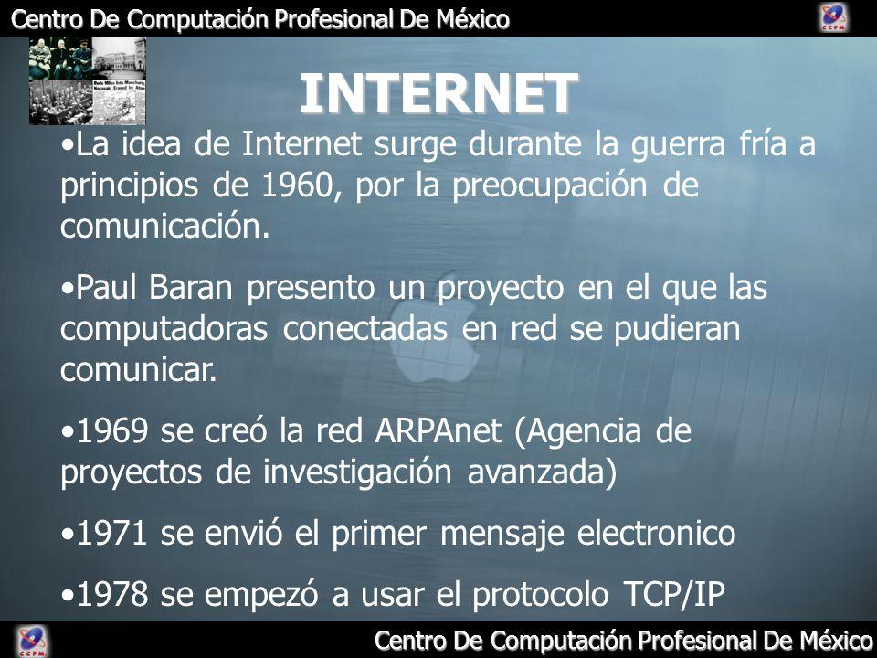 INTERNET La idea de Internet surge durante la guerra fría a principios de 1960, por la preocupación de comunicación.