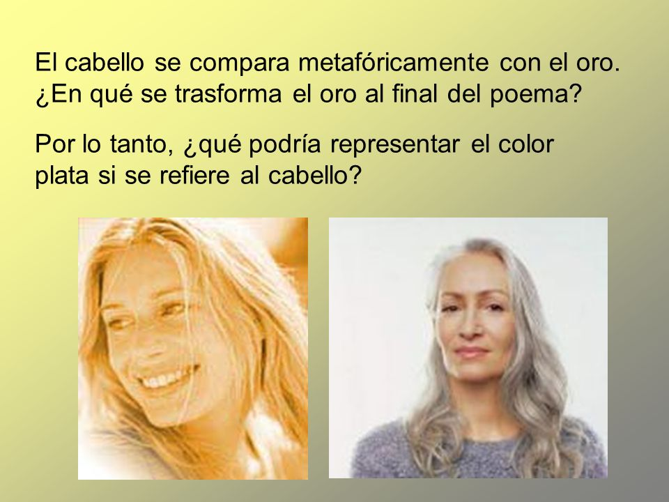 El cabello se compara metafóricamente con el oro