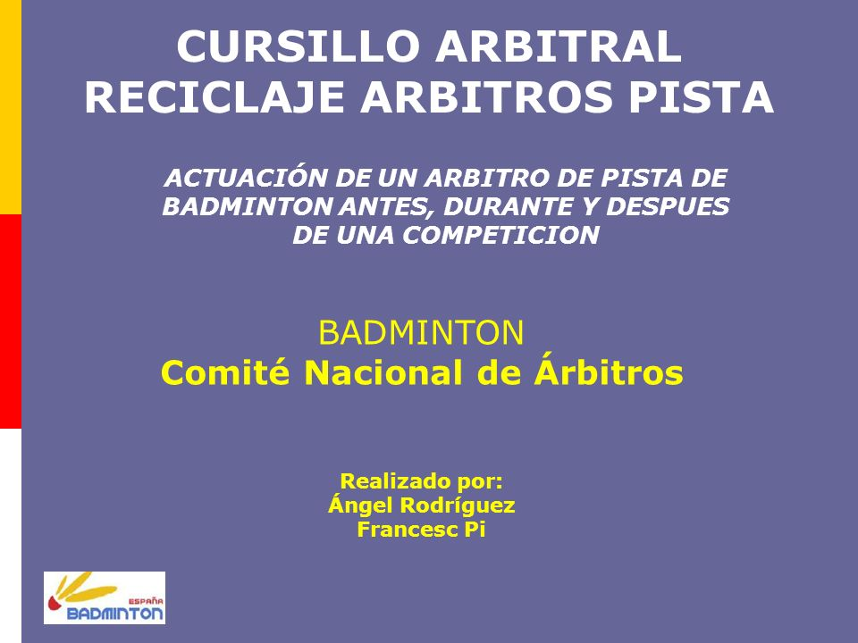CURSILLO ARBITRAL RECICLAJE ARBITROS PISTA Comité Nacional de Árbitros