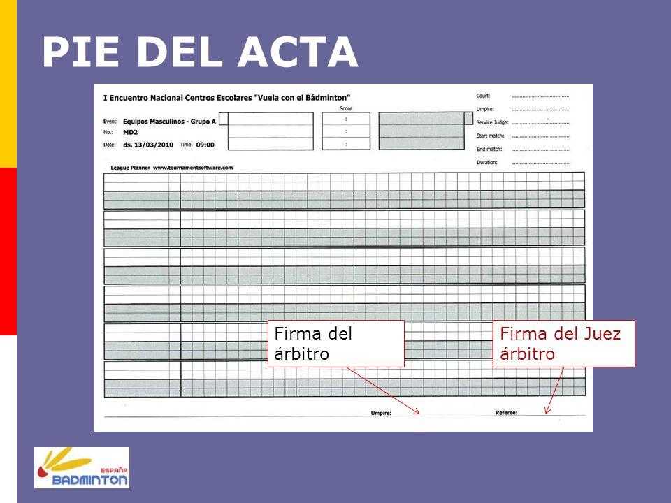 PIE DEL ACTA Firma del árbitro Firma del Juez árbitro