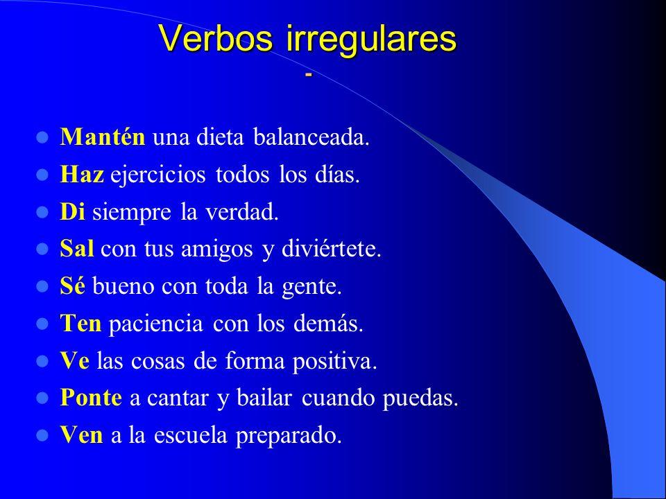 Verbos irregulares - Mantén una dieta balanceada.