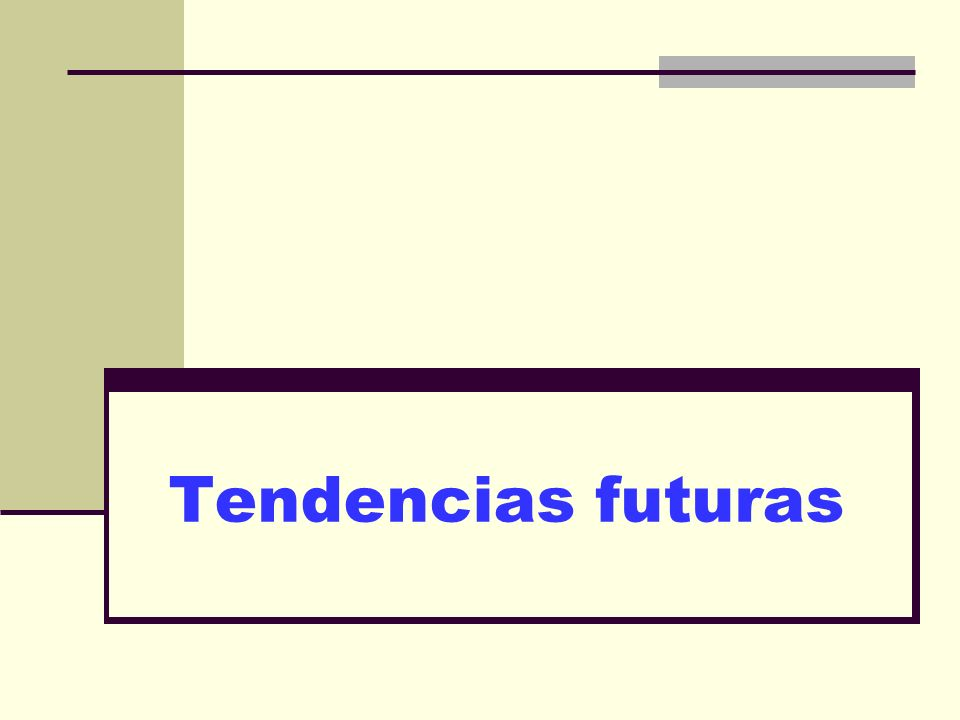 Tendencias futuras