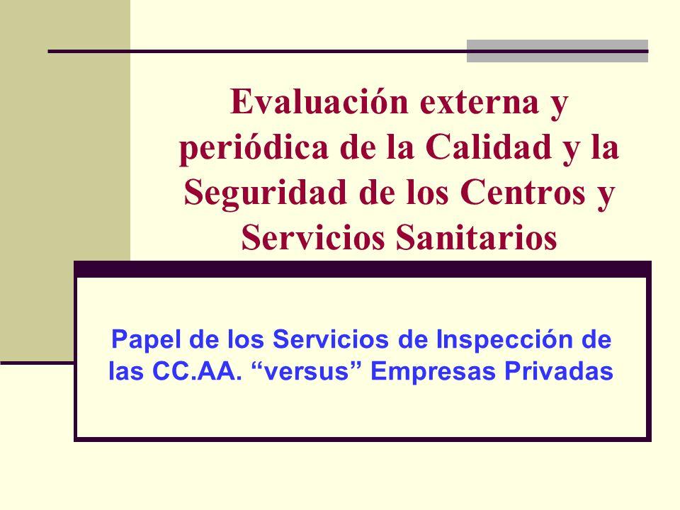Evaluación externa y periódica de la Calidad y la Seguridad de los Centros y Servicios Sanitarios